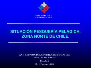 SITUACIÓN PESQUERÍA PELÁGICA, ZONA NORTE DE CHILE.