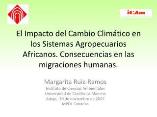 Margarita Ruiz-Ramos Instituto de Ciencias Ambientales Universidad de Castilla-La Mancha