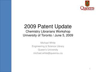 2009 Patent Update Chemistry Librarians Workshop University of Toronto / June 5, 2009