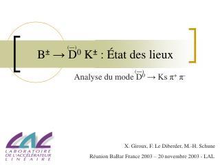 B ±  → D 0  K ±  : État des lieux