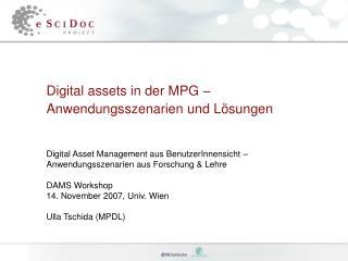 Digital assets in der MPG –  Anwendungsszenarien und Lösungen