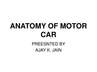 ANATOMY OF MOTOR CAR