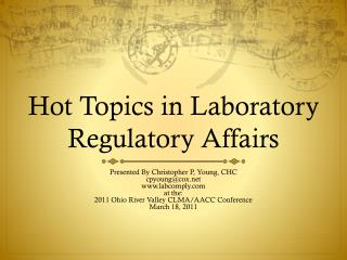 Hot Topics in Laboratory Regulatory Affairs