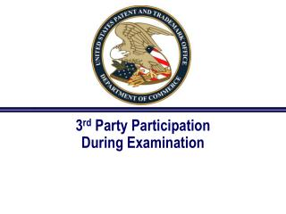 3 rd  Party Participation During Examination
