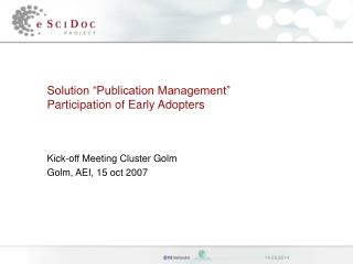 "Solution ""Publication Management"" Participation of Early Adopters"