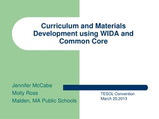 Curriculum and Materials Development using WIDA and Common Core