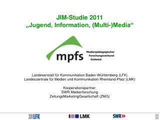 """JIM-Studie 2011 """"Jugend, Information, (Multi-)Media"""""""
