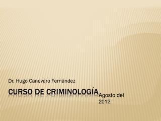 CURSO DE CRIMINOLOGÍA