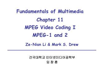 Fundamentals of Multimedia Chapter 11   MPEG Video Coding I MPEG-1 and 2