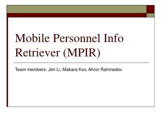 Mobile Personnel Info Retriever (MPIR)