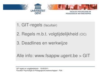1.  GIT-regels (facultair) 2. Regels m.b.t. volgtijdelijkheid  (OC) 3. Deadlines en werkwijze