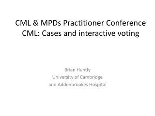 CML & MPDs Practitioner Conference CML: Cases and interactive voting