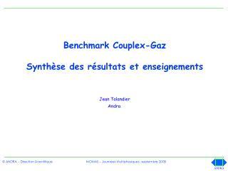 Benchmark Couplex-Gaz Synthèse des résultats et enseignements Jean Talandier Andra