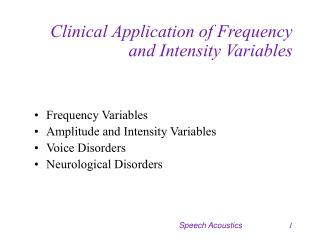 Clinical Application of Frequency and Intensity Variables