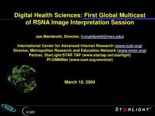 Digital Health Sciences: First Global Multicast of RSNA Image Interpretation Session