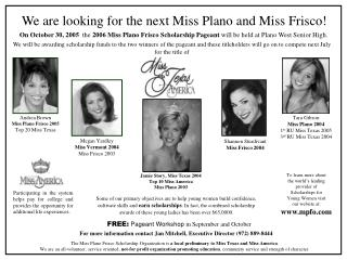 We are looking for the next Miss Plano and Miss Frisco!