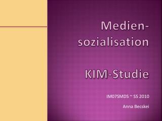 Medien- sozialisation KIM-Studie