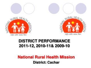 DISTRICT PERFORMANCE 2011-12, 2010-11& 2009-10