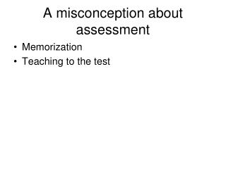 A misconception about assessment