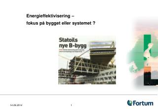 Energieffektivisering –  fokus på bygget eller systemet ?