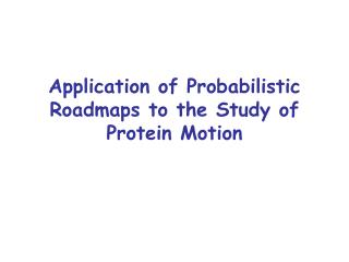 Application of Probabilistic Roadmaps to the Study of Protein Motion