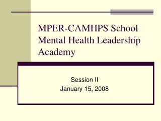 MPER-CAMHPS School Mental Health Leadership Academy