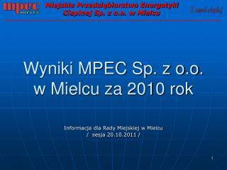 Wyniki MPEC Sp. z o.o.    w Mielcu za 2010 rok