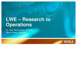 LWE – Research to Operations