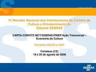 IV Reunião Nacional dos Interlocutores da Carteira de Cultura e Entretenimento do  Sistema SEBRAE