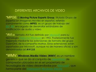 DIFERENTES ARCHIVOS DE VIDEO