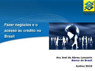 Fazer negócios e o acesso ao crédito no Brasil