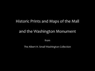 Historic Prints and Maps of the Mall  and the Washington Monument from