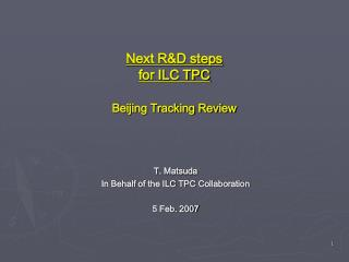 Next R&D steps for ILC TPC Beijing Tracking Review