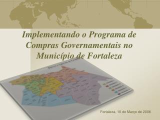 Implementando o Programa de Compras Governamentais no Município de Fortaleza