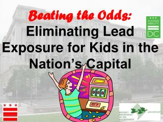 Beating the Odds: Eliminating Lead Exposure for Kids in the Nation's Capital
