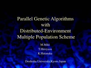 Parallel Genetic Algorithms  with  Distributed-Environment  Multiple Population Scheme