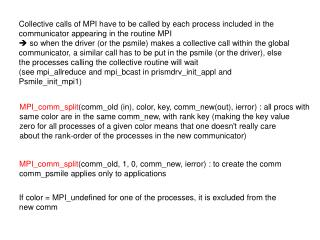 Collective calls of MPI have to be called by each process included in the