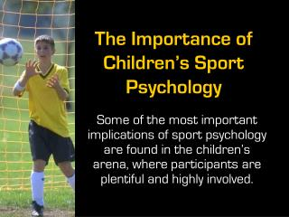 The Importance of Children s Sport Psychology