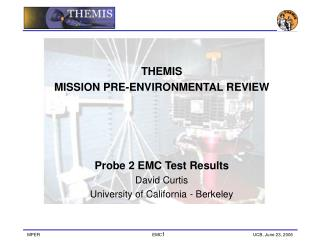 THEMIS MISSION PRE-ENVIRONMENTAL REVIEW  Probe 2 EMC Test Results David Curtis