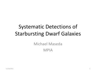 Systematic Detections of  Starbursting  Dwarf Galaxies