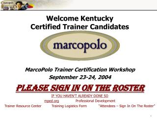 Welcome Kentucky  Certified Trainer Candidates