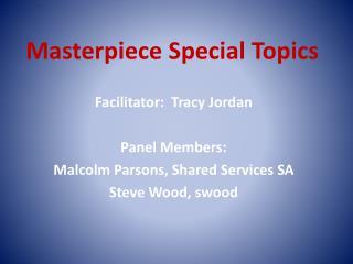 Masterpiece Special Topics