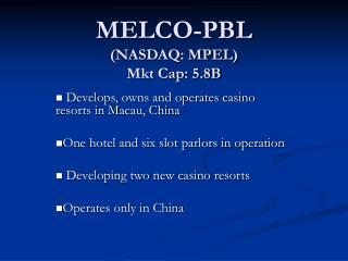 MELCO-PBL (NASDAQ: MPEL) Mkt Cap: 5.8B