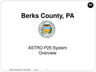 Berks County, PA  ASTRO P25 System Overview