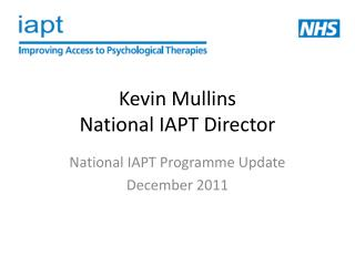 Kevin Mullins National IAPT Director