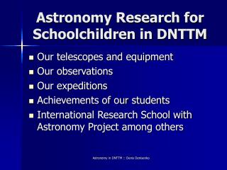 Astronomy Research for Schoolchildren in DNTTM
