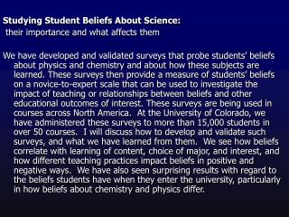 Studying Student Beliefs About Science:  their importance and what affects them