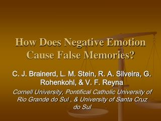 How Does Negative Emotion Cause False Memories?