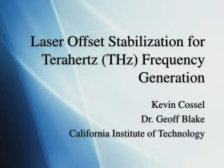 Laser Offset Stabilization for Terahertz (THz) Frequency Generation