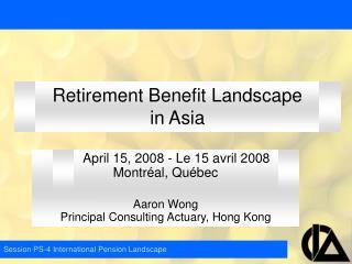 Retirement Benefit Landscape in Asia